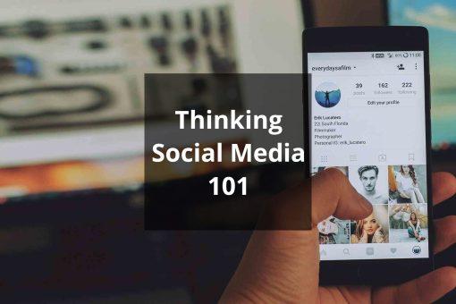 Thinking Social Media 101