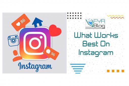 What Works Best On Instagram?